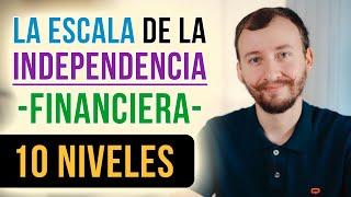 Video: La Escala De La Independencia Financiera - 10 Niveles
