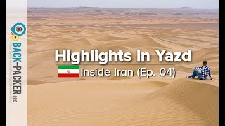 Desert Vibes in Yazd – Things to do & Tips