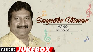 Sangeetha Utsavam - Mano Isai Mazhai Audio Songs Jukebox | Mano Tamil Old Hit Songs |Mano Tamil Hits
