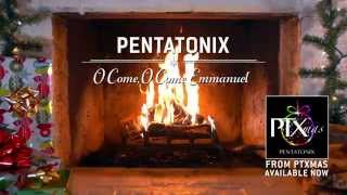 [Yule Log Audio] O Come, O Come Emmanuel - Pentatonix