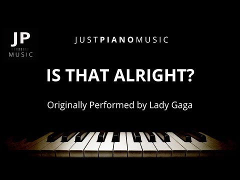 Is That Alright? (Piano Accompaniment) Lady Gaga Mp3