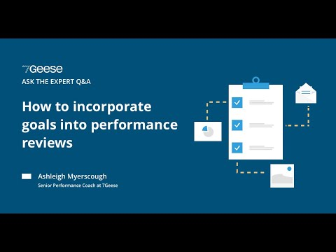 How should goals be incorporated into performance reviews?