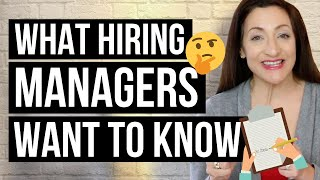 3 Things Hiring Managers Want To Know About You
