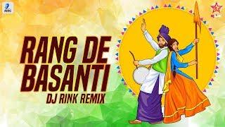 Rang De Basanti (Remix) - DJ Rink | Daler Mehndi | A.R Rahman | India Independence Day Song