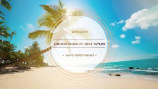 Afrojack - SummerThing! (Feat. Mike Taylor) [Mavo North Remix]