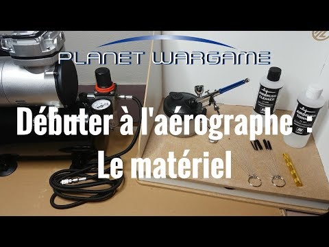 Débuter à l'aérographe (épisode 1): Le matériel | Planet Wargame