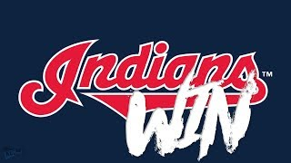 Cleveland Indians 2018 Win Song