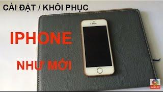 Hướng dẫn cài đặt khôi phục restore Iphone 5s, iphone 4,6,7,8 về iphone mới - Hai Nguyen Channel