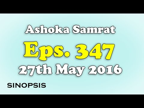 Chakravartin Ashoka Samrat Eps 347 - 27th May 2016   Sinopsis