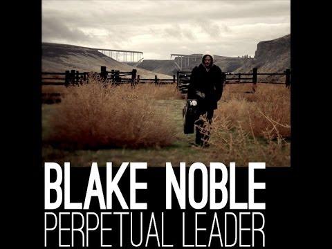 Blake Noble - Perpetual Leader (Official Video)