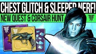 Destiny 2 | SECRET LOOT CHEST & SLEEPER NERF! Exotic Quest, Boss Glitch, Corsair Quest & New Content