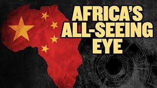 China's All-Seeing Eye in Africa | China Uncensored