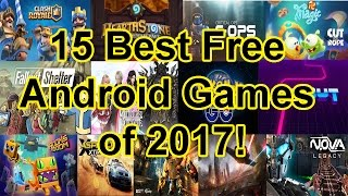 15 Best Free Android Games of 2017!