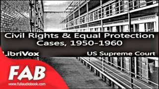 Civil Rights and Equal Protection Cases 1950 1960 Full Audiobook by Law, Social Science Audiobook