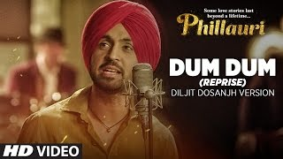 Dum Dum (Reprise) Diljit Dosanjh Version Video Song | Phillauri | Anushka Sharma | Shashwat