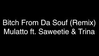 Mulatto - Bitch From Da Souf (Remix) ft. Trina & Saweetie [Lyrics]