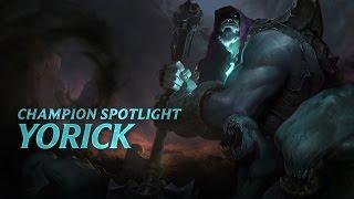 Yorick: Champion Spotlight | Gameplay - League of Legends