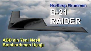 B-21 Raider // ABD'nin Yeni Nesil Hayalet Bombardıman Uçağı