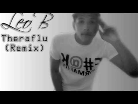 Theraflu Remix - Leo B