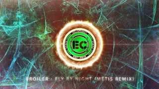 Broiler - Fly By Night (MÉTIS Remix)