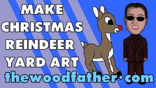 Make Christmas Reindeer Yard Art - TheWoodfather