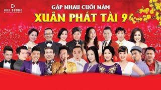 XUÂN PHÁT TÀI 9 FULL | Hoài Linh - Trường Giang - Xuân Hinh | GALA HÀI TẾT - GẶP NHAU CUỐI  NĂM