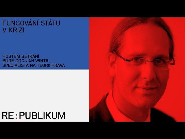 Re:publikum - Jan Wintr: Fungování státu v krizi