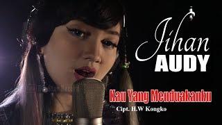 Download lagu Jihan Audy Kau Yang Menduakanku Mp3