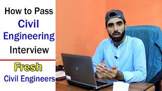 How to Pass Civil Engineering Interview for Fresh Civil Engineers - Civil Engineering Interview