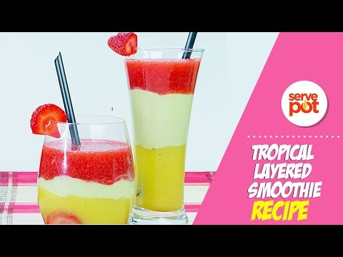 How To Make Tropical Layered Smoothie
