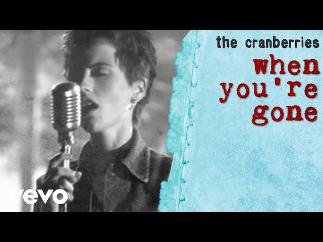 When You're Gone - The Cranberries
