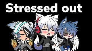 Stressed Out ~ By: Twenty One ~ Requested From JamesJame74 ~ GLMV ~ Gacha Life