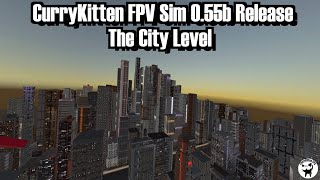 CurryKitten FPV Sim 0.55b - The new City level and future plans for mobile versions.
