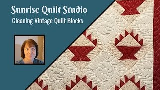 Cleaning Vintage Quilt Blocks