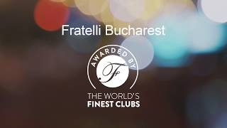 Fratelli Bucharest awarded by Worlds Finest Clubs