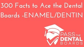 300 Dental Anatomy Facts To ACE The Boards - Excursive, Enamel, Dentin, Posselts Envelope