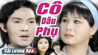 Cải Lương Xưa Cô Dâu Phụ - Vũ Linh, Tài Linh, Thanh Ngân