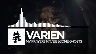 Varien - My Prayers Have Become Ghosts [Monstercat EP Release]
