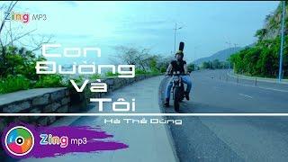 Con Đường Và Tôi - Hà Thế Dũng (MV)