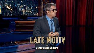 LATE MOTIV - Monólogo De Andreu Buenafuente: El Yerno Favorito De Tu Mai | #LateMotiv549