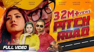 Pitch Road - Samir Acharya | Bidhya Tiwari | Sushant Khatri | Aanchal Sharma, Mr RJ | Official Video