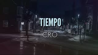 TIEMPO • C.R.O  (LETRA)
