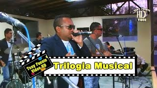 Trilogia Musical/Mosaico/Tony Fuente Video HD/2do Facundazo