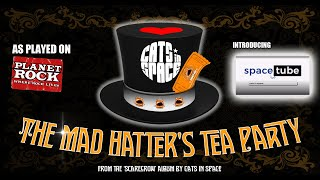 CATS In SPACE  -The Band - The Mad Hatters Tea Party [Official Video]