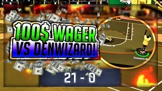 DENWIZARD EXPOSED!! 100 DOLLAR WAGER!! 21 SKUNK !! HE DIDNT PAY UP NBA 2K17