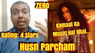 Husn Parcham Song Review l SRK l ZERO Movie   Kholo.pk