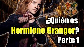 ¿Quién Es Hermione Granger? Parte 1