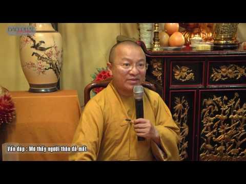 Vấn đáp: Thờ Phật, hồi hướng, hộ niệm cho người đã mất, ngoại cảm tìm mộ, mơ thấy người thân đã mất