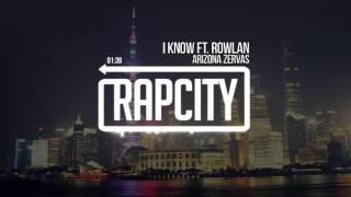 Arizona Zervas - I Know Ft. Rowlan (Prod. Arizona Zervas)