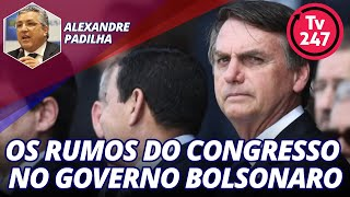 Os rumos do Congresso no Governo Bolsonaro - De Lucca entrevista Alexandre Padilha